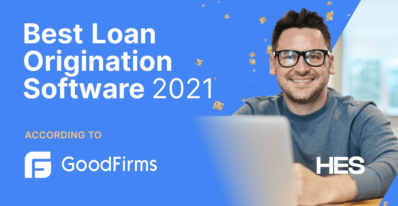 HES FinTech Is in Top 3 Loan Origination Software Companies by GoodFirms